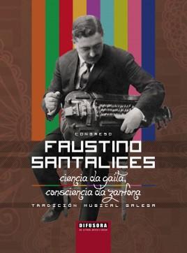 Congreso Faustino Santalices. Ciencia da gaita, consciencia da zanfona. Tradición musical galega