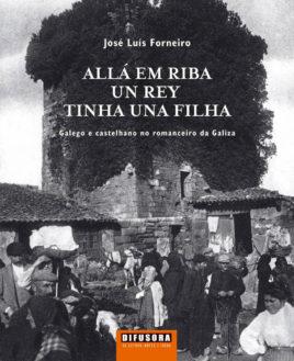 Allá em Riba un Rey Tinha una Filha Galego e Castelhano no Romanceiro da Galiza