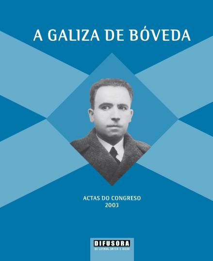 A Galiza de Bóveda. Actas - 2003