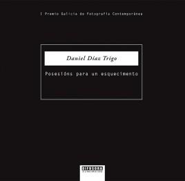 «Posesións para un esquecimento», Daniel Díaz Trigo